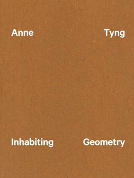 Picture of Anne Tyng - Inhabiting Geometry