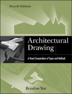 Picture of Architectural Drawing: A Visual Compendium of Types and Methods