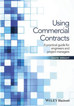 Picture of Using Commercial Contracts: A Practical Guide for Engineers and Project Managers