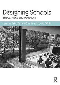 Picture of Designing Schools: Space, Place and Pedagogy