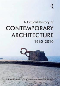 Picture of A Critical History of Contemporary Architecture: 1960-2010
