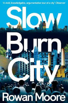 Picture of Slow Burn City: London in the Twenty-First Century