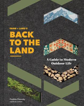 Picture of FARM + LAND'S Back to the Land: A Guide to Modern Outdoor Life