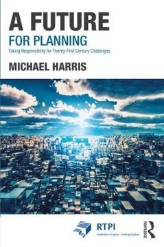 Picture of A Future for Planning: Taking Responsibility for Twenty-First Century Challenges