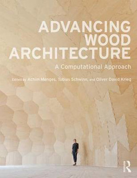 Picture of Advancing Wood Architecture: A Computational Approach