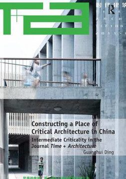 Picture of Constructing a Place of Critical Architecture in China: Intermediate Criticality in the Journal Time + Architecture