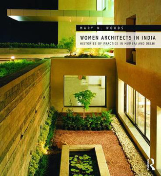 Picture of Women Architects in India: Histories of Practice in Mumbai and Delhi