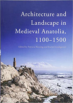 Picture of Architecture and Landscape in Medieval Anatolia, 1100-1500