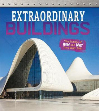 Picture of Extraordinary Buildings: The Science of How and Why They Were Built
