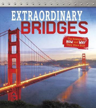 Picture of Extraordinary Bridges: The Science of How and Why They Were Built