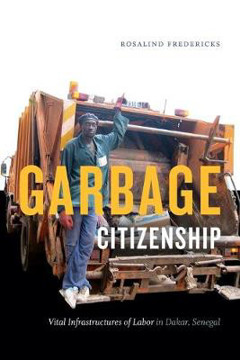 Picture of Garbage Citizenship: Vital Infrastructures of Labor in Dakar, Senegal