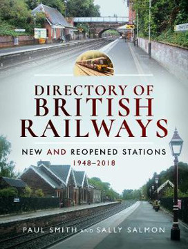 Picture of Directory of British Railways: New and Reopened Stations 1948-2018