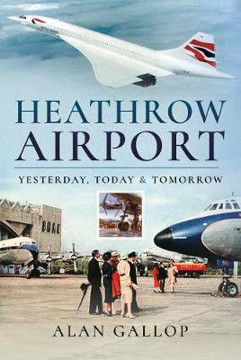 Picture of Heathrow Airport: Yesterday, Today and Tomorrow