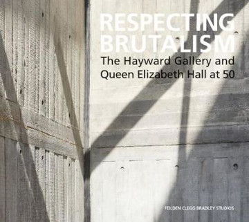 Picture of Respecting Brutalism: The Hayward Gallery and Queen Elizabeth Hall at 50
