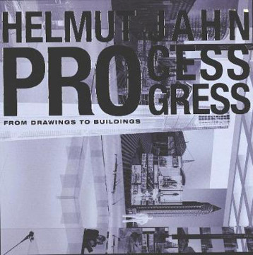 Picture of Helmut Jahn Process Progress: From the Drawing to the Building