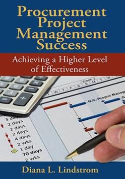 Picture of Procurement Project Management Success: Achieving a Higher Level of Effectiveness
