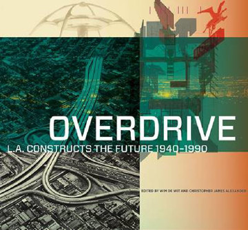 Picture of Overdrive - L.A Constructs the Future, 1940-1990