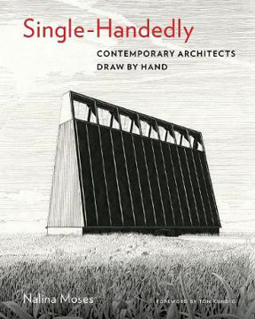 Picture of Single-Handedly: Contemporary Architects Draw by Hand