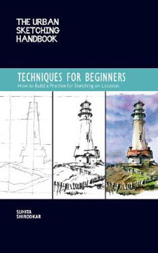 Picture of The Urban Sketching Handbook: Techniques for Beginners: How to Build a Practice for Sketching on Location
