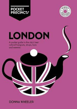 Picture of London Pocket Precincts: A Pocket Guide to the City's Best Cultural Hangouts, Shops, Bars and Eateries