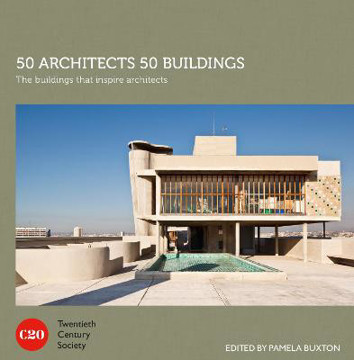 Picture of 50 Architects 50 Buildings: The buildings that inspire architects