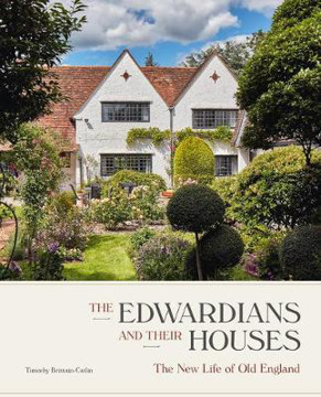 Picture of The Edwardians and their Houses: The New Life of Old England