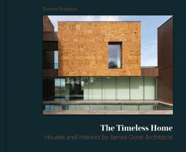 Picture of The Timeless Home: James Gorst Architects