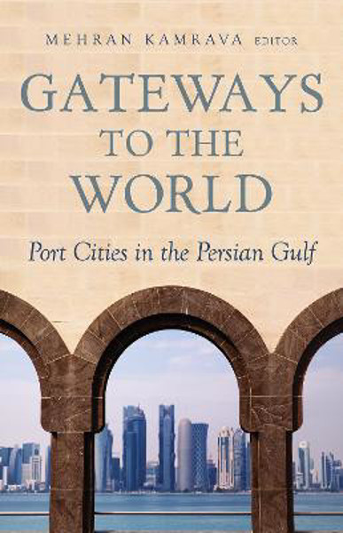 Picture of Gateways to the World: Port Cities in the Persian Gulf