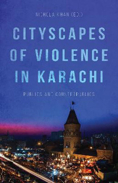Picture of Cityscapes of Violence in Karachi: Publics and Counterpublics