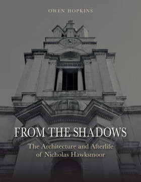 Picture of From the Shadows: The Architecture and Afterlife of Nicholas Hawksmoor