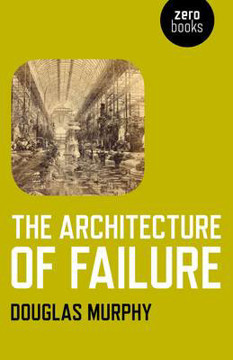 Picture of The Architecture of Failure