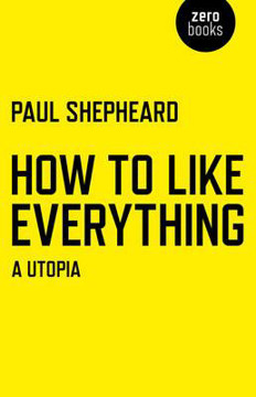 Picture of How to Like Everything: A Utopia