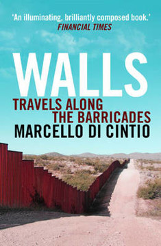 Picture of Walls: Travels Along the Barricades