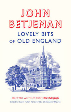 Picture of Lovely Bits of Old England: John Betjeman at the Telegraph