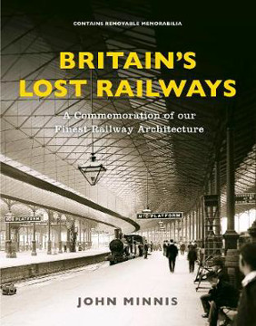 Picture of Britain's Lost Railways: A Commemoration of our finest railway architecture