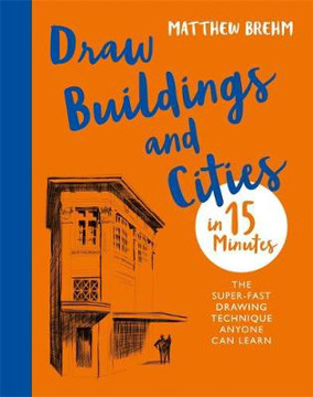 Picture of Draw Buildings and Cities in 15 Minutes: The super-fast drawing technique anyone can learn