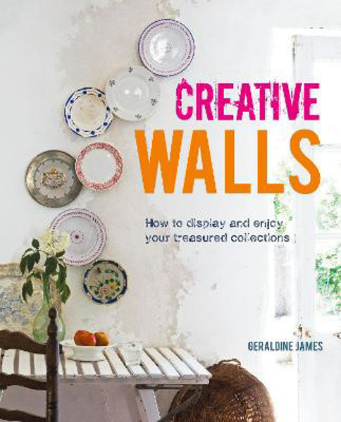 Picture of Creative Walls: How to Display and Enjoy Your Treasured Collections
