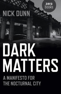 Picture of Dark Matters: A Manifesto for the Nocturnal City