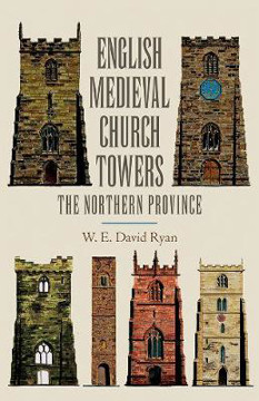Picture of English Medieval Church Towers - The Northern Province