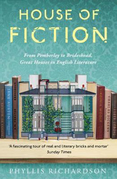Picture of House of Fiction: From Pemberley to Brideshead, Great British Houses in Literature and Life