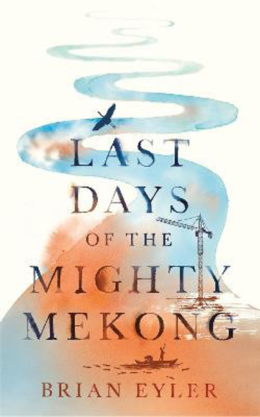 Picture of Last Days of the Mighty Mekong