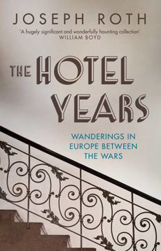 Picture of The Hotel Years: Wanderings in Europe between the Wars