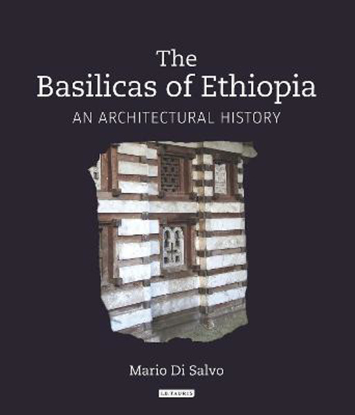 Picture of The Basilicas of Ethiopia: An Architectural History