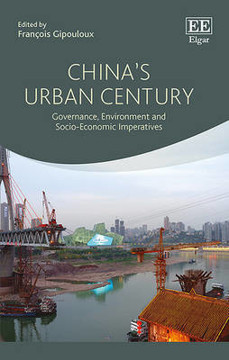 Picture of China's Urban Century: Governance, Environment and Socio-Economic Imperatives