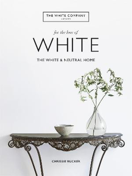 Picture of The White Company, For the Love of White: The White & Neutral Home