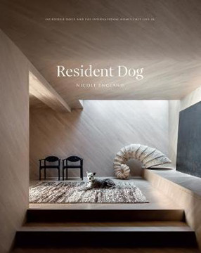 Picture of Resident Dog (Volume 2): Incredible Dogs and the International Homes They Live In