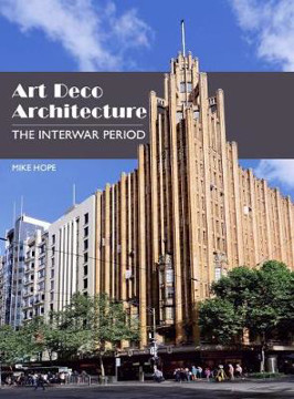 Picture of Art Deco Architecture: The Interwar Period