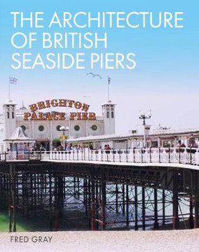 Picture of The Architecture of British Seaside Piers