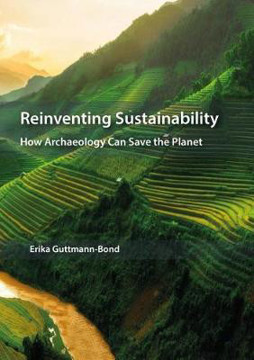 Picture of Reinventing Sustainability: How Archaeology Can Save the Planet
