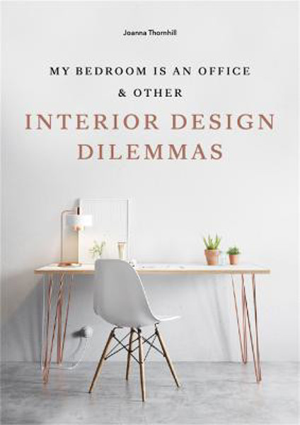 Picture of My Bedroom is an Office: & Other Interior Design Dilemmas